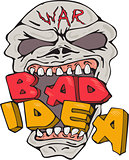 Skull War Bad Idea Cartoon