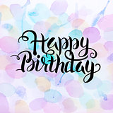 Happy Birthday Text over Abstract Watercolor Splashes
