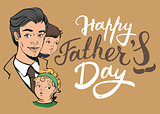 Happy Fathers Day. Lettering text for greeting card