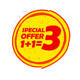 special offer 1 plus 1 is 3 in circle drawn label