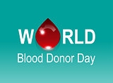 World Blood Donor Day. Red drop on green background