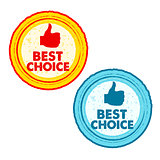 best choice and thumb up signs, grunge drawn circle labels