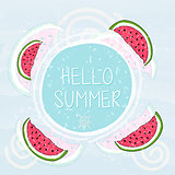 hello summer in frame with watermelons and sun smile, blue grung