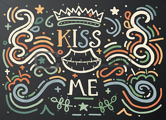 Kiss me. Hand drawn vintage print with decorative outline text.