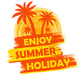 enjoy summer holiday with palms and sun sign, yellow and orange