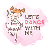 Vector dancing girl with motivation quote. Little ballerina illustration.