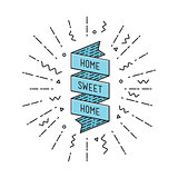 Home sweet. Inspirational vector illustration, motivational quotes flat poster