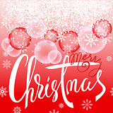 Christmas red background with transparent balls and white snowflakes. Christmas white and red lettering. EPS10