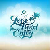 Love. Travel. Enjoy. Calligraphic Poster