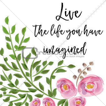 beautiful life quote with floral watercolor background