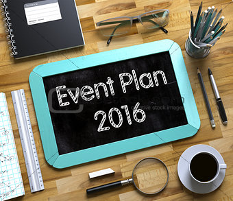 Small Chalkboard with Event Plan 2016 Concept.