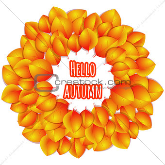 Autumn round frame with real orange and red leaves. Hello autumn banner. Vector autumn background. Autumn element for greeting card