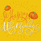 Happy Thanksgiving hand-lettering text. Handmade vector calligraphy on orange background. EPS10