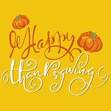 Happy Thanksgiving handwritten lettering text. Handmade vector calligraphy on orange background. EPS10