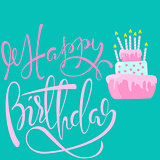 Happy birthday card with cake and candles. Vector lettering. EPS10