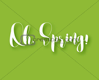 Oh, Spring! Decorative poster with phrase. Green background