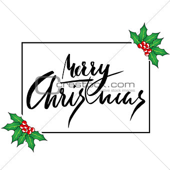 Greeting card with a holly berries and Merry Christmas message. Christmas lettering