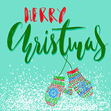 Merry Christmas. Handdrawn lettering for Christmas cards and posters. Mitten pair on a string.