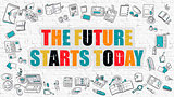 The Future Starts Today in Multicolor. Doodle Design.