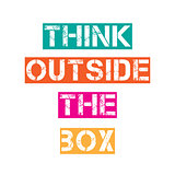 "Inspirational quote.""Think outside the box"""