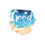 Good Time Message Watercolor Stylized Label