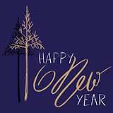 Christmas tree silhouette, design for greeting card. Vector hand drawn lettering for design. Gold Happy New Year lettering
