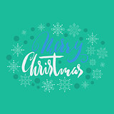 Merry Christmas hand lettering. Handmade calligraphy on green snowflakes background. Vector illustration. Grunge handdrawn font.