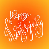 Happy Thanksgiving Day hand-lettering text. Handwritten vector calligraphy on orange background