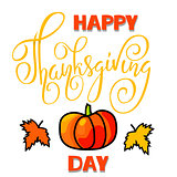 Happy Thanksgiving Day lettering. Handwritten vector calligraphy on white background with orange pumpkin. EPS10