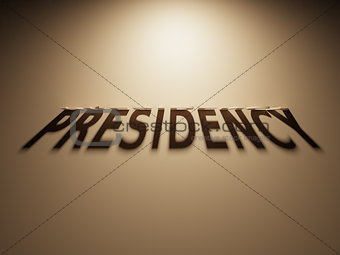 3D Rendering of a Shadow Text that reads Presidency