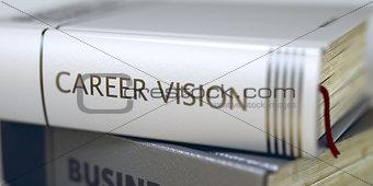 Career Vision. Book Title on the Spine. 3D Render.