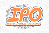 IPO - Doodle Orange Text. Business Concept.