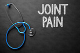 Joint Pain - Text on Chalkboard. 3D Illustration.