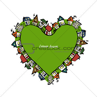 Cityscape heart shape, abstract houses sketch for your design
