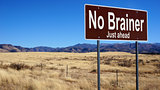 No Brainer brown road sign