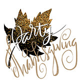 Happy Thanksgiving Day gold hand lettering on white background greeting card. Gold glitter leaf