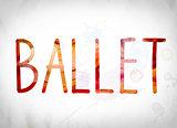 Ballet Concept Watercolor Word Art