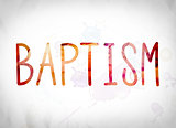 Baptism Concept Watercolor Word Art