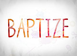 Baptize Concept Watercolor Word Art
