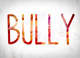 Bully Concept Watercolor Word Art