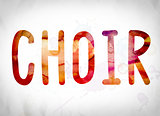 Choir Concept Watercolor Word Art