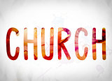 Church Concept Watercolor Word Art