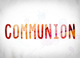 Communion Concept Watercolor Word Art