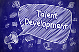 Talent Development - Doodle Illustration on Blue Chalkboard.