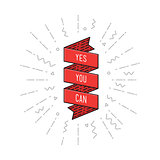 Yes you can. Inspirational vector illustration, motivational quotes flat poster