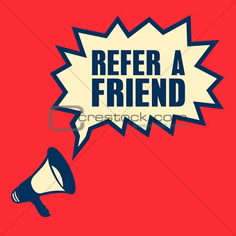business concept with text Refer a Friend,