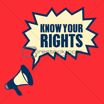 business concept with text Know Your Rights