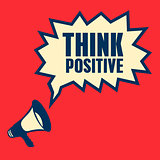 business concept with text Think Positive