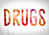 Drugs Concept Watercolor Word Art