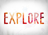 Explore Concept Watercolor Word Art
